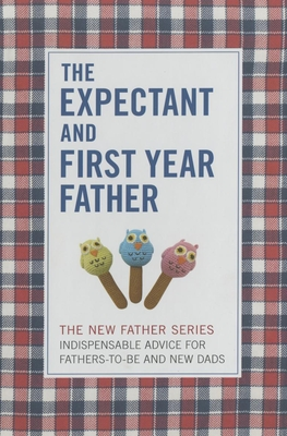 The Expectant and First Year Father - Brott, Armin A