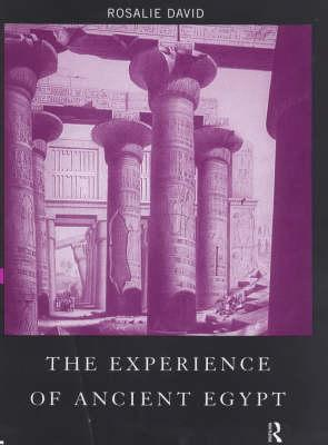The Experience of Ancient Egypt - David, Rosalie, Dr.