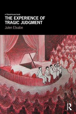 The Experience of Tragic Judgment - Etxabe, Julen