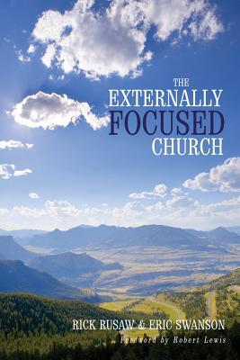 The Externally Focused Church - Rusaw, Rick