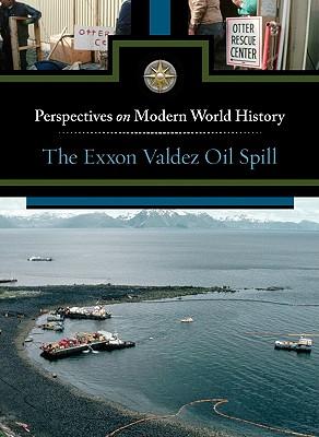 The EXXON Valdez Oil Spill - Berlatsky, Noah (Editor)