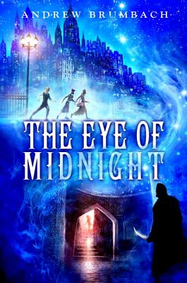 The Eye of Midnight - Brumbach, Andrew