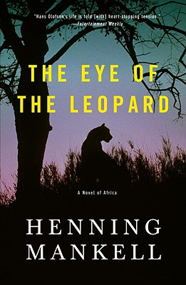 The Eye of the Leopard - Mankell, Henning, and Murray, Steven T (Translated by)