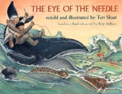 The Eye of the Needle - Sloat, Teri, and Huffmon, Betty (Retold by)