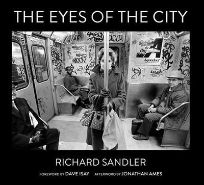 The Eyes of the City - Sandler, Richard, and Isay, Dave (Foreword by), and Ames, Jonathan (Afterword by)