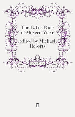 The Faber Book of Modern Verse - Roberts, Michael