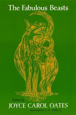 The Fabulous Beasts: Poems - Oates, Joyce Carol