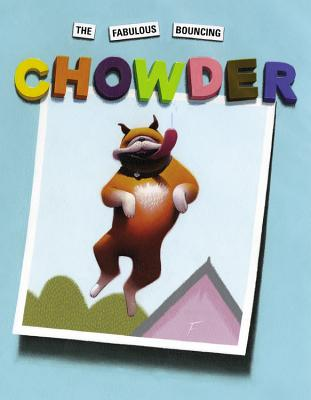 The Fabulous Bouncing Chowder - Brown, Peter