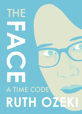 The Face: A Time Code - Ozeki, Ruth