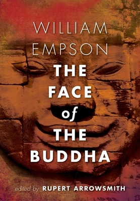 The Face of the Buddha - Empson, William, and Arrowsmith, Rupert (Editor)