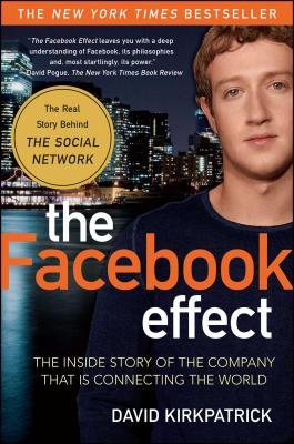 The Facebook Effect - Kirkpatrick, David