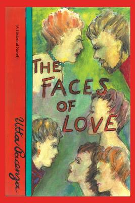 The Faces of Love: (A Historical Novel) - Pacenza, Utta