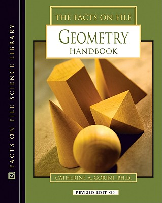 The Facts on File Geometry Handbook - Gorini, Catherine A, PH.D.