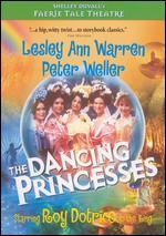 The Faerie Tale Theatre: The Dancing Princesses
