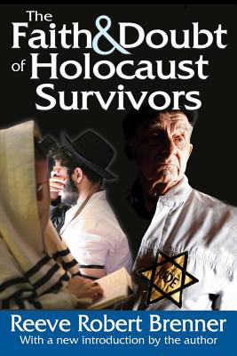 The Faith & Doubt of Holocaust Survivors - Brenner, Reeve Robert