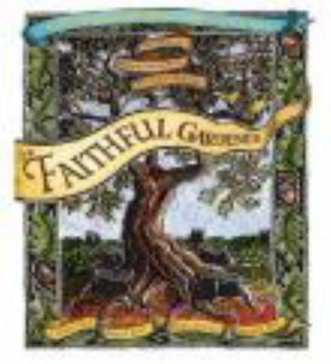 The Faithful Gardener: A Wise Tale about That Which Can Never Die - Estes, Clarissa Pinkola