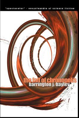 The Fall of Chronopolis - Bayley, Barrington J
