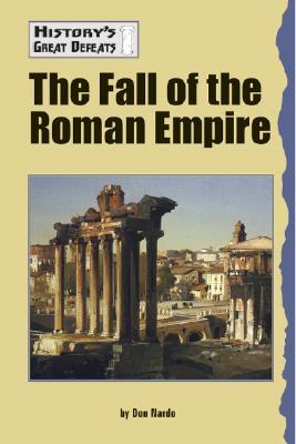 The Fall of the Roman Empire - Nardo, Don
