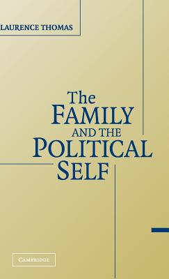 The Family and the Political Self - Thomas, Laurence