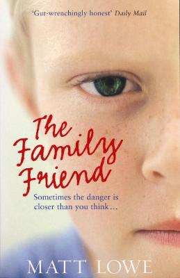 The Family Friend - Lowe, Matt