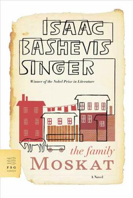 The Family Moskat - Singer, Isaac Bashevis, and Gross, A H (Translated by)