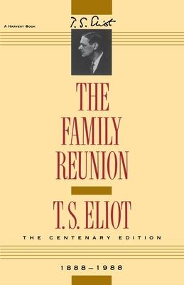 The Family Reunion - Eliot, T S, Professor