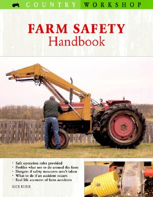 The Farm Safety Handbook - Kubik, Rick