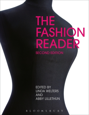 The Fashion Reader - Welters, Linda (Editor), and Lillethun, Abby (Editor)