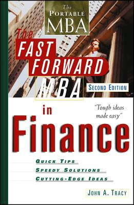 The Fast Forward MBA in Finance - Tracy, John A