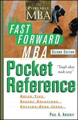 The Fast Forward MBA Pocket Reference - Argenti, Paul A