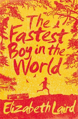 The Fastest Boy in the World - Laird, Elizabeth