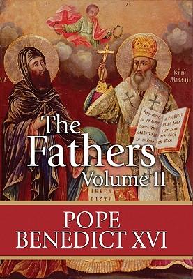 The Fathers, Volume II - Pope Benedict XVI