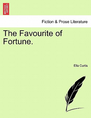 The Favourite of Fortune. - Curtis, Ella