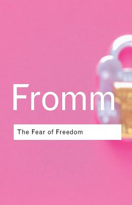 The Fear of Freedom - Fromm, Erich