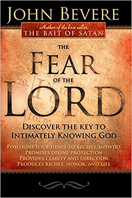 The Fear of the Lord: Discover the Key to Intimately Knowing God - Bevere, John