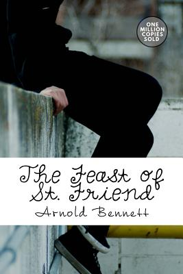 The Feast of St. Friend - Bennett, Arnold