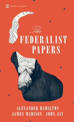 The Federalist Papers - Rossiter, Charles (Editor), and Kesler, Charles R (Introduction by)