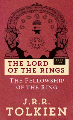 The Fellowship of the Ring: The Lord of the Rings--Part One - Tolkien, J R R