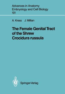 The Female Genital Tract of the Shrew Crocidura Russula - Kress, Annetrudi