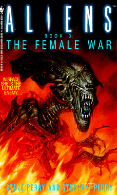 The Female War: Aliens, Book 3 - Perry, Steve, Dr., and Perry, Stephani