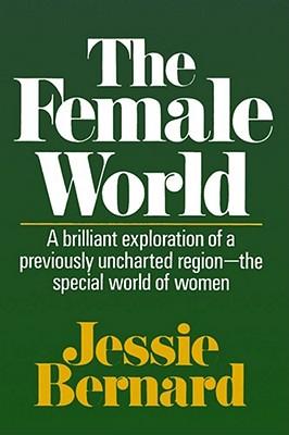The Female World - Bernard, Jessie
