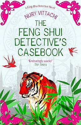 The Feng Shui Detective's Casebook: A Feng Shui Detective Novel - Vittachi, Nury