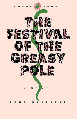 The Festival of the Greasy Pole - Depestre, Rene, and Drame, K (Editor), and Coates, Carrol F (Introduction by)