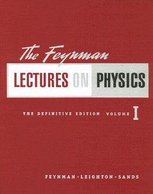 The Feynman Lectures on Physics - Feynman, Richard Phillips, PH.D., and Leighton, Robert B, and Sands, Matthew