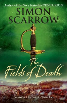 The Fields of Death - Scarrow, Simon