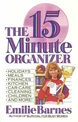 The Fifteen Minute Organizer - Barnes, Emilie