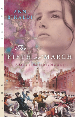 The Fifth of March: A Story of the Boston Massacre - Rinaldi, Ann