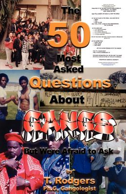 The Fifty Most Asked Questions about Gangs - Rodgers, T