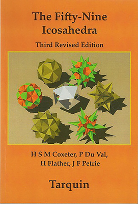 The Fifty-nine Icosahedra - Coxeter, H. S. M., and Val, P. Du, and Flather, H. T.