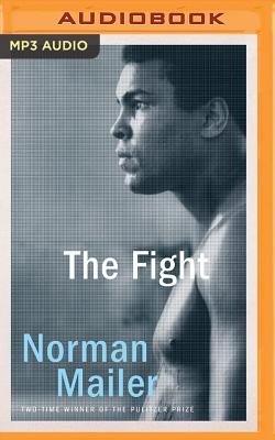 The Fight - Mailer, Norman, and Morey, Arthur (Read by)